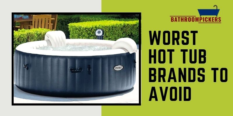 Worst Hot Tub Brands to Avoid