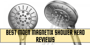 Best Moen Magnetix Shower Head Reviews